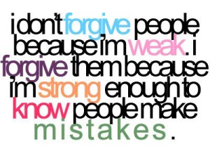 mistakes,weak,forgive,quote-b201aa69b1999f40f1dd7ff3c5710d63_h_large